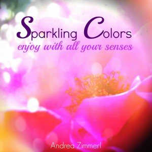 Sparkling Colours - enjoy with all your senses
